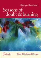 Seasons of Doubt & Burning: New and Selected Poems (2010)