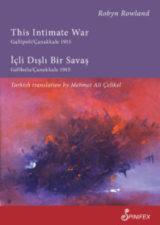 This Intimate War Gallipoli/Çanakkale 1915 – İçli Dışlı Bir Savaş: Gelibolu/Çanakkale 1915 (2018)